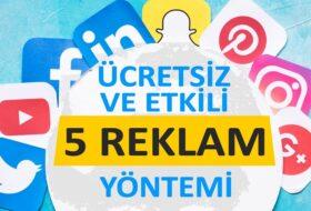 Ücretsiz ve Etkili 5 Reklam Yöntemi